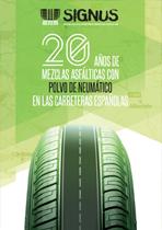 20 años de mezclas asfálticas con polvo de neumático en las carreteras españolas